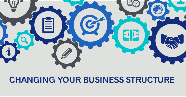 Top 3 Reasons to Consider Changing Your Small Business Structure