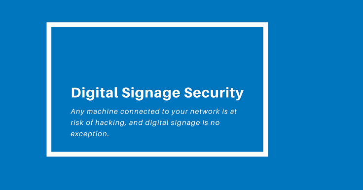 Digital Signage Security Considerations