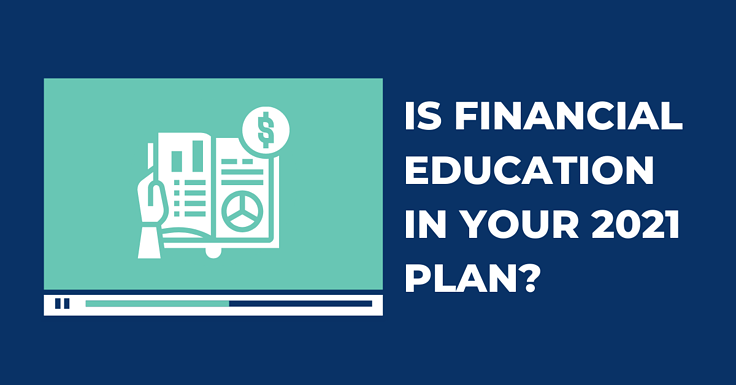 Is Financial Education in Your 2021 Plan?