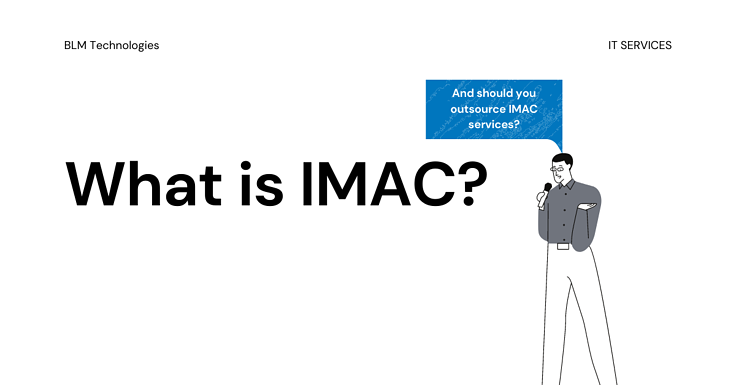 What is IMAC and Why Should You Outsource?