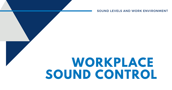 The Power of Workplace Sound Control