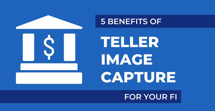 5 Benefits of Teller Image Capture Check Scanning