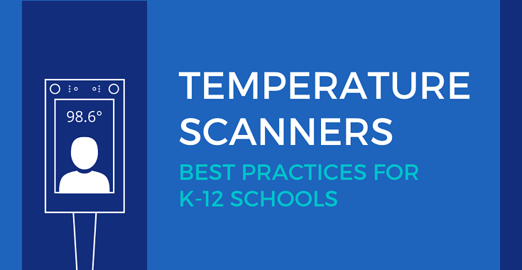 5 Best Practices for Using a Temperature Scanner at a K-12 School